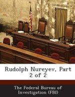 Rudolph Nureyev, Part 2 of 2