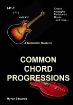 A Guitarist's Guide to Common Chord Progressions - Myron Edwards