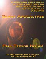 Silent Apocalypse - Paul Trevor Nolan