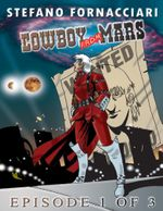 Cowboy from Mars : Episode 1 of 3 - Stefano Fornacciari