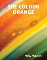 The Colour Orange. - Mercy Mutamiri