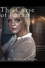 The Curse of Rataal - Matthew Dixon