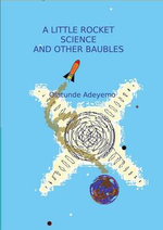 A Little Rocket Science and Other Baubels - Olatunde Adeyemo