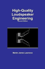 High-Quality Loudspeaker Engineering - Martin James Lawrence