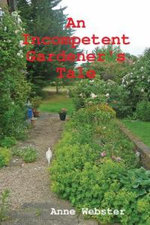 An Incompetent Gardener's Tale - Anne Webster