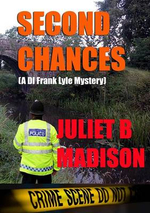Second Chances (a Di Frank Lyle Mystery) - Juliet B. Madison
