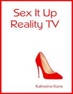 Sex It Up, Reality TV Show - Katherine Kane