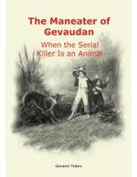 The Man-Eater of Gevaudan - Giovanni Todaro
