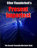 Clive Thunderbolt's Present Imperfect - Tooty Nolan