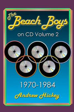 The Beach Boys on CD Volume 2 : 1970 - 1984 - Andrew Hickey