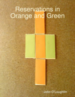Reservations in Orange and Green - Author John O'Loughlin