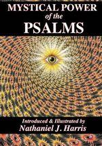 Mystical Power of the Psalms - Nathaniel J. Harris