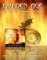 Golden Age : The Last Prophecy of Man Scriptbook - Ben Warren