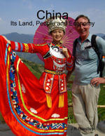 China : Its Land, People and Economy - J R Priestley
