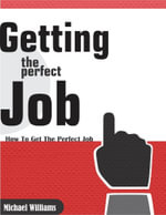 Getting the Perfect Job - Michael Williams