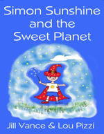 Simon Sunshine and the Sweet Planet - Jill Vance