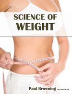 Science of Weight - Paul Browning
