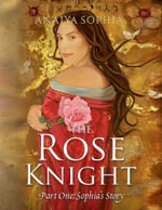 The Rose Knight - Anaiya Sophia