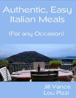 Authentic, Easy Italian Meals for Any Occasion - Jill Vance