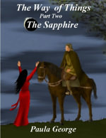 The Way of Things Part Two - The Sapphire - Paula George