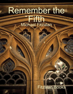 Remember the Fifth - Michael Fitzalan