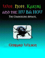 Wot, Nott, Kakuri and the Hu Ba Hou - The Changling Attack - Gerrard Wilson