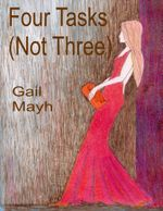 Four Tasks (Not Three) - Gail Mayh