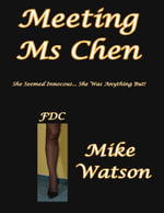Meeting MS Chen - She Seemed Innocuous... She Was Anything But! - Mike Watson