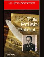 The Polish Patriot - Mr. Uri Jerzy Nachimson