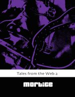 Tales from the Web 2 - Mortice
