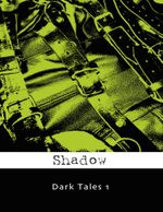 Dark Tales 1 - Shadow
