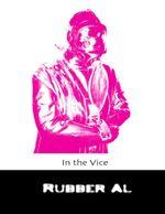 In the Vice - Rubber Al