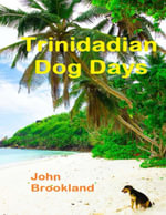Trinidadian Dog Days - John Brookland