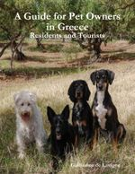 A Guide for Pet Owners in Greece - Residents and Tourists - Guillaume de Lavigne