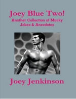 Joey Blue Two! Another Collection of Mucky Jokes & Anecdotes - Joey Jenkinson