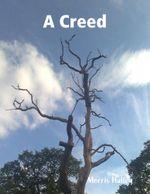 A Creed - Morris Hulley