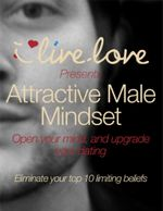Attractive Male Mindset : Open Your Mind, and Upgrade Your Dating. - Matthew Seagrave