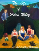 The Life of Helen Riley - Heather Williams