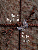Merry Begotten - Fusty Luggs