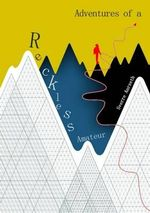 Adventures of a Reckless Amateur - Sverre Aarseth