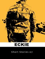 Short Stories 07 - Eckie