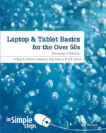 Laptop & Tablet Basics for the Over 50s Windows 8 Edition in Simple Steps - Joli Ballew
