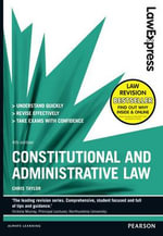 Law Express : Constitutional and Administrative Law: Revision Guide - Chris Taylor
