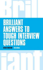 Brilliant Answers to Tough Interview Questions - Susan Hodgson