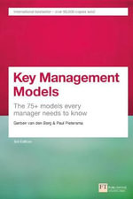 Key Management Models : The 75+ Models Every Manager Needs to Know - Gerben Van Den Berg
