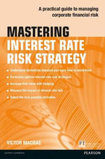 Mastering Interest Rate Risk Strategy : Practical Guide to Managing Corporate Financial Risk - Victor Macrae