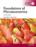 Foundations of Microeconomics, Global Edition - Robin Bade