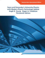 University Physics with Modern Physics Technology Update : Pearson New International Edition : 13th Edition - Hugh D. Young