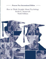 How To Think Straight About Psychology : Pearson New International Edition - Keith E. Stanovich