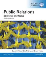 Public Relations : Strategies and Tactics, Global Edition - Dennis L. Wilcox